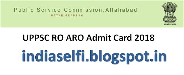 UPPSC RO ARO Admit Card 2018