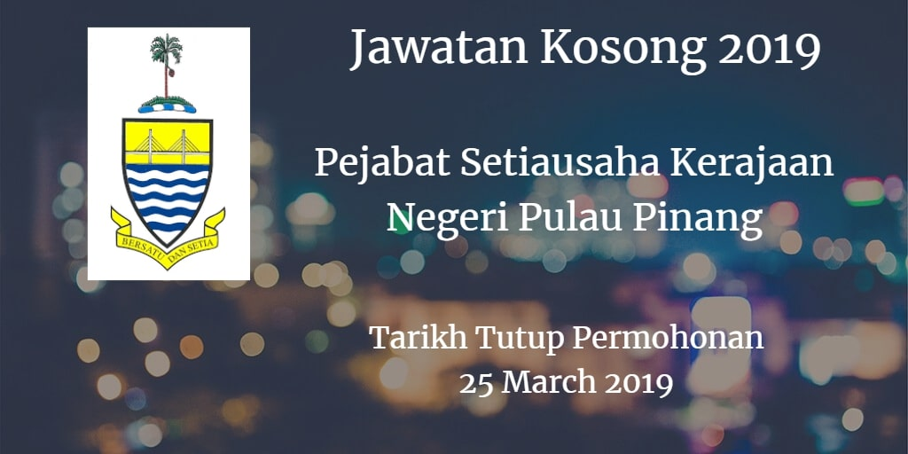 Jawatan Kosong Pejabat Setiausaha Kerajaan Negeri Pulau Pinang 25 March 2019