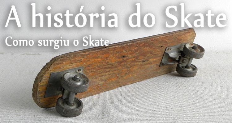 A história do Skate [Como surgiu o Skate]