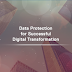Data Protection Infrastructure: The Core of Every Organization's Digital Transformation Journey