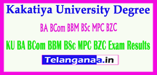 KU Kakatiya University BA BCom BBM BSc MPC BZC Exam Results 2018