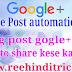Blog post google+ me auto share kaise kare