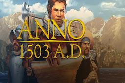 Free Download Game Anno 1503 for Computer or Laptop