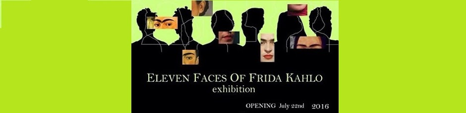 ELEVEN FACES OF FRIDA KAHLO