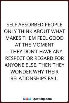 60 Ungrateful Selfish People Quotes In Relationships 2019