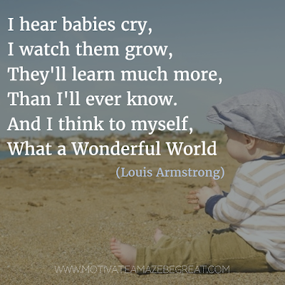 "Featured in our Most Inspirational Song Lines and Lyrics Ever: Louis Armstrong ""What a Wonderful World"" song lines."