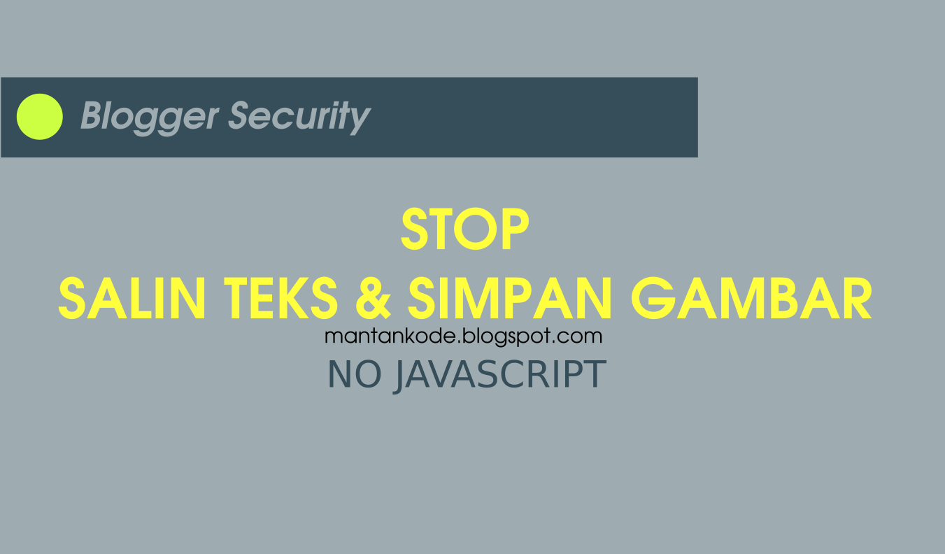 Anti Copas teks dan Gambar tanpa JavaScript di Blog