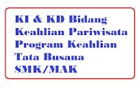 Kompetensi Inti dan Kompetensi Dasar (KI & KD) Bidang Keahlian Pariwisata Program Keahlian Tata Busana  SMK/MAK