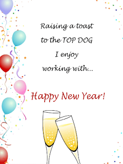 Raising a toast to the Top Dog I enjoy working with... Happy new year 2017