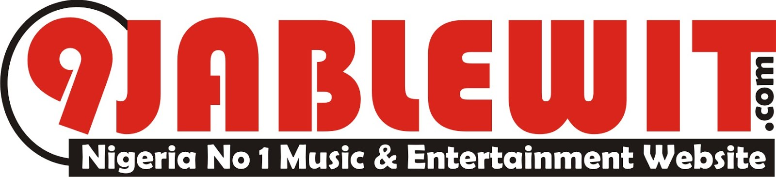 9jablewit | Nigeria's No. 1 Music & Entertainment Website