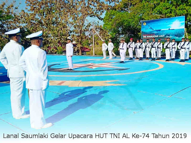 Lanal Saumlaki Gelar Upacara HUT TNI AL Ke-74 Tahun 2019