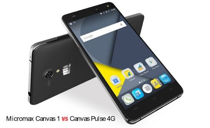 Micromax Canvas 1 or Pulse 4G - Which One Should You Buy and Why?