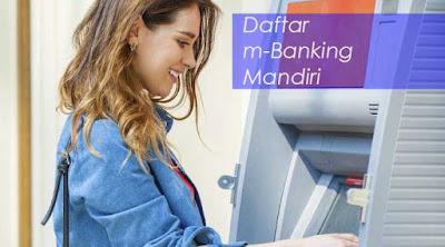 Cara Daftar mobile Banking Mandiri via ATM