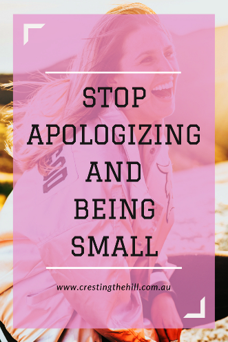 Midlife is the time to stop apologizing for who you are - stop living small and start living large!