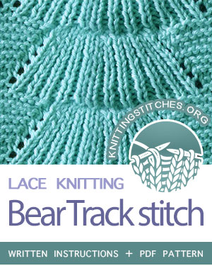 LACE KNITTING — #howtoknit the Bear Track Stitch. FREE Written instructions, PDF knitting pattern.  #knitting #laceknitting