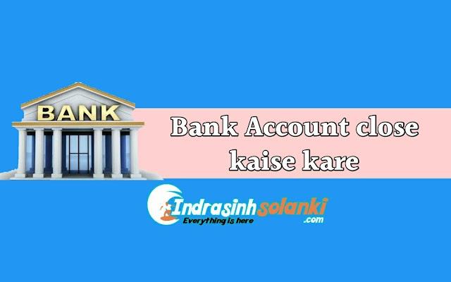 Bank Account Ko Close kaise kare