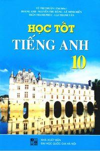 Học Tốt Tiếng Anh 10 - Vũ Thị Thuận