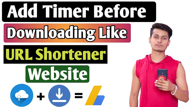 How To Add Timer Before Downloading Like URL Shortener Websites And Earn More Money 2020 (Hindi)
