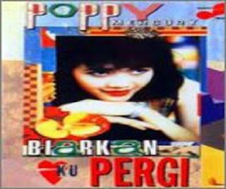 Full Album Biarkan Ku Pergi Poppy Mercury