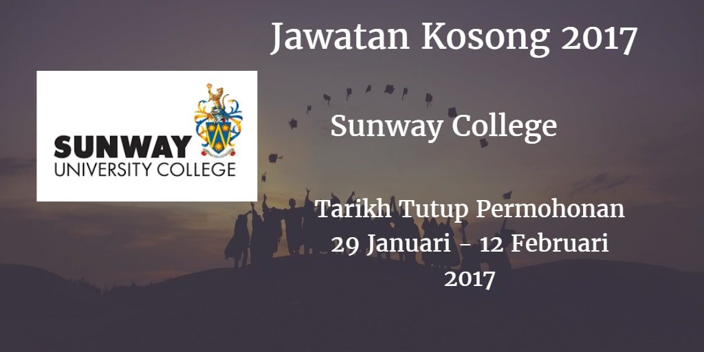 Jawatan Kosong Sunway College 29 Januari - 12 Februari 2017