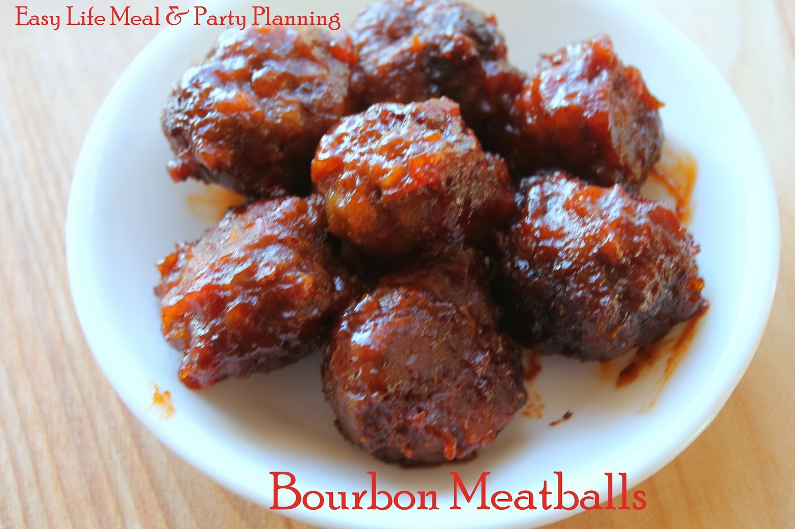 Easy Life Meal And Party Planning: Bourbon Glazed Meatball