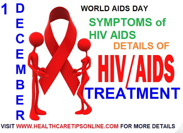 World AIDS Day | the symptoms of HIV AIDS | AIDS treatment | symptom of HIV