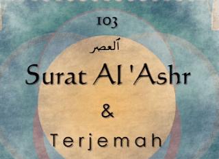 Surah Al Ashr termasuk kedalam golongan surat Surah Al Ashr Arab, Terjemahan dan Latinnya