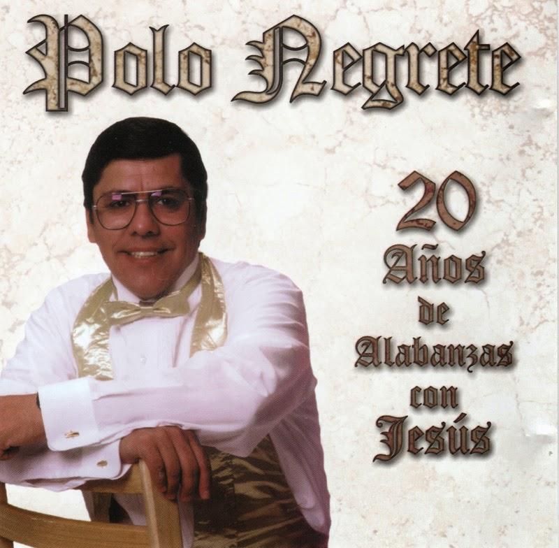Polo Negrete-Vol 20-20 Años De Alabanzas Con Jesús-