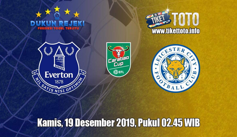 Prediksi EFL Cup Everton VS Leicester City 19 Desember 2019