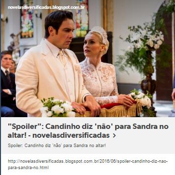 """""""Spoiler"""": Candinho diz 'não' para Sandra   no altar!"""