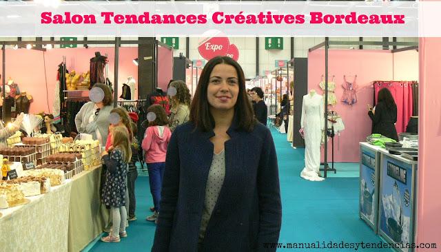 Visita al Salon Tendances Créatives Bordeaux 2016