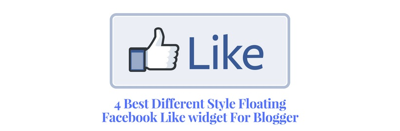 4 Best Different Style Floating Facebook Like widget For Blogger