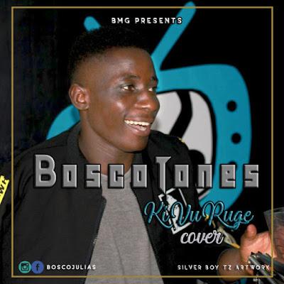 Bosco Tones - kivuruge Cover