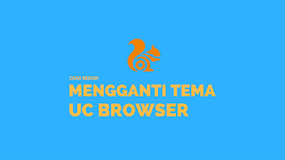 Cara Mengganti Tema/Background UC Browser