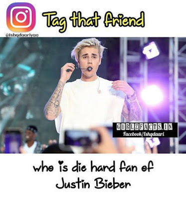 Tag that friend who is die hard fan of justin bieber