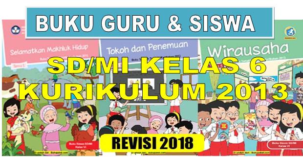 BUKU PEGANGAN GURU DAN SISWA KURIKULUM 2013 SD/MI KELAS 6 REVISI 2018