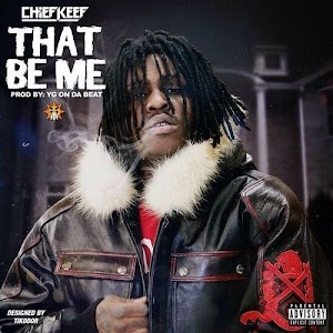 Chief Keef – That Be Me