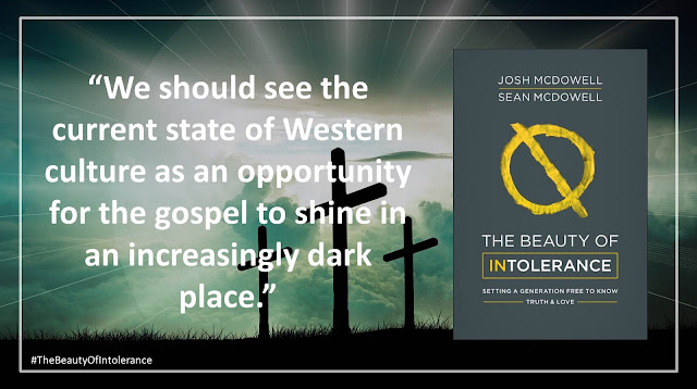"""Quote from """"The Beauty of Intolerance: Setting A Generation Free to Know Truth and Love"""" by Josh McDowell and Sean McDowell: """"We should see the current state of Western culture as an opportunity for the gospel to shine in an increasingly dark place."""" #TheBeautyofIntolerance #Culture #Truth #Love #Politics #Christianity #Bible"""