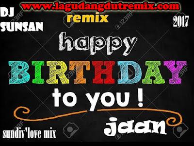 DJ Spesial Hari Ulang Tahun (Happy Birthday Remix)