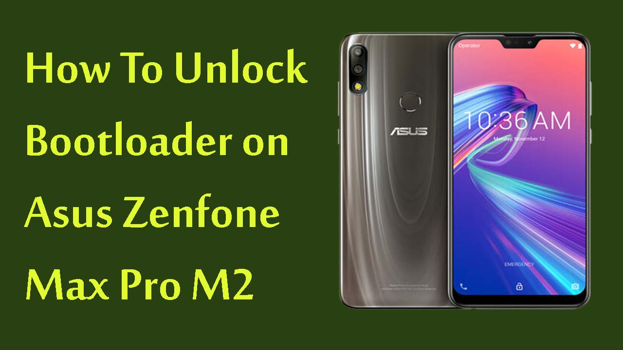 FlashFile25: How to Unlock Bootloader on Asus Zenfone Max Pro M2