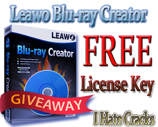 Leawo Blu-ray Creator Free Download With Free But Legal License Key