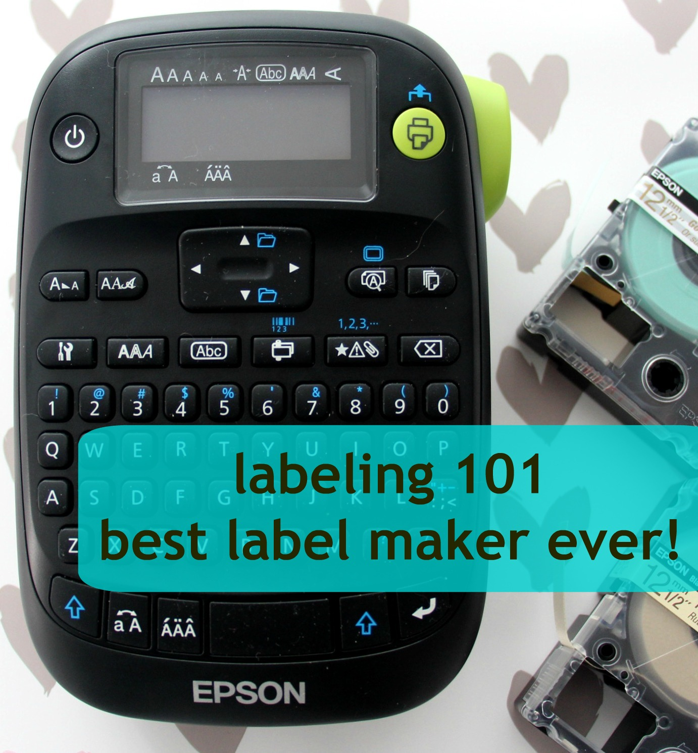 Keep it Beautiful Designs: Labeling 101 - Best Label Maker Ever!