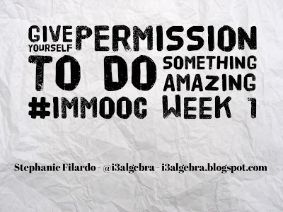 Give Yourself Permission to do Something Amazing #IMMOOC Week 1