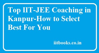 Top IIT-JEE Coaching in Kanpur - Select Best For You