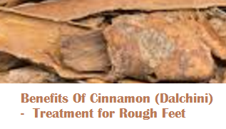 Benefits Of Cinnamon (Dalchini) -  Treatment for Rough Feet