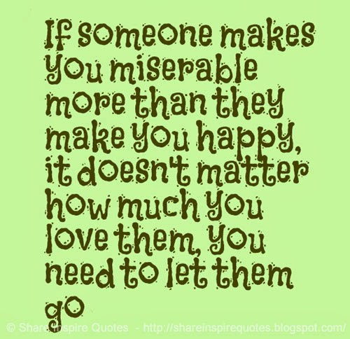 If Someone Makes You Miserable More Than They Make You