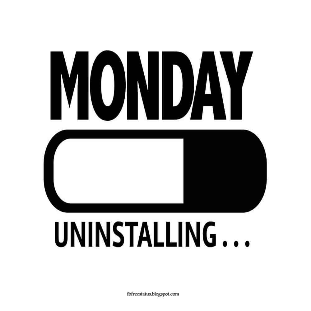 Monday uninstalling.