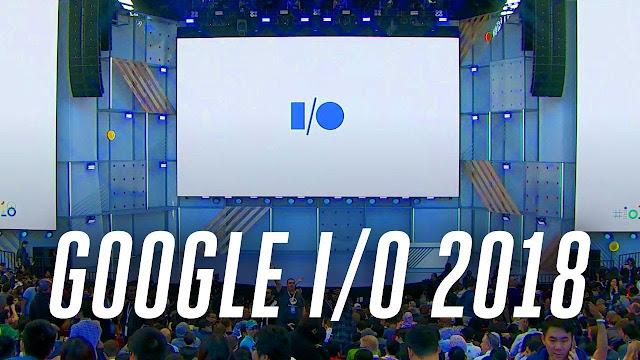 Google I / O 2018