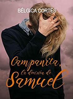 Campanita, la decision de Samuel- Belgica Cortes