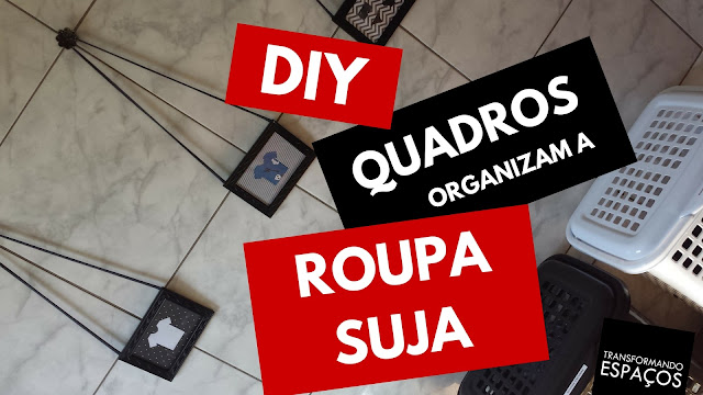DIY decor | Quadros organizam a roupa suja!